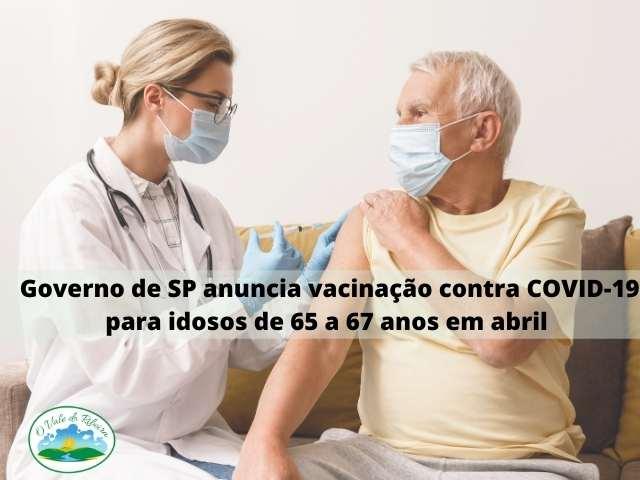 Governo de SP anuncia vacinação contra COVID-19 para idosos de 65 a 67 anos em abril