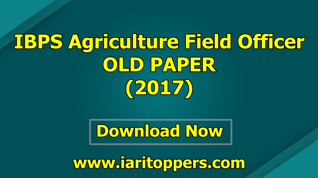 IBPS Agriculture Field Officer IBPS AFO OLD Paper 2017