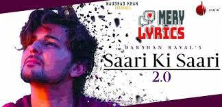 Saari Ki Saari 2.0 By Darshan Raval - Lyrics