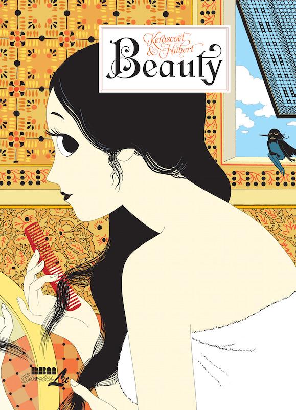Beauty, Story: Hubert Boulard Art: Kerascoët (Marie Pommepuy and Sébastien Cosset) Letters: Ortho Translation: Joe Johnson.