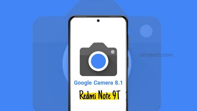 تحميل جوجول كاميرا 8.1 لهاتف شاومي ريدمي نوت 9T (شرح التثبيث افضل نسخة )