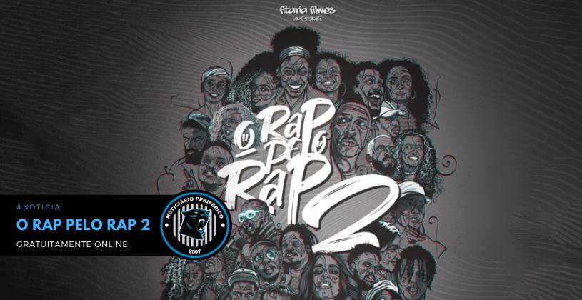 """O documentário """"O Rap Pelo Rap 2"""" está disponível gratuitamente online"""