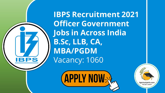 """Read more about the article IBPS Recruitment 2021 Officer Government Jobs in Across India B.Sc, LLB, CA, MBA/PGDM<small class=""""""""> Apply Before 2021-06-28</small>"""