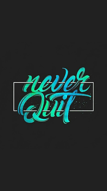 Never quit typography | wallpapers for mobile phone