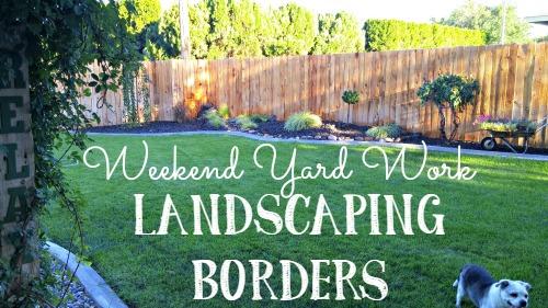 Landscaping Borders Weekend Yard Work Series Little Vintage