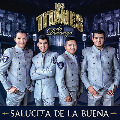 Los Titanes De Durango - Salucita De La Buena (2013) (Tracklist + Cover Oficial)