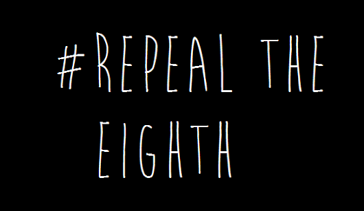 Ciara Pocket: On the Eighth Amendment: Why I'm Pro-Choice