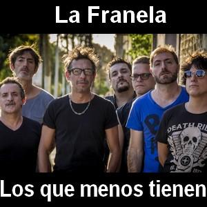 La Franela - Los que menos tienen