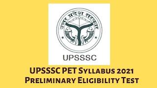 UPSSSC PET Syllabus 2021 Preliminary Eligibility Test