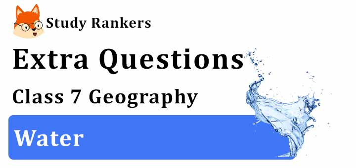 Water Extra Questions Chapter 5 Class 7 Geography
