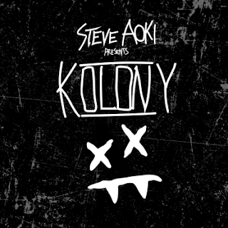 STEVE AOKI PRESENT KOLONY AVAILABLE NOW
