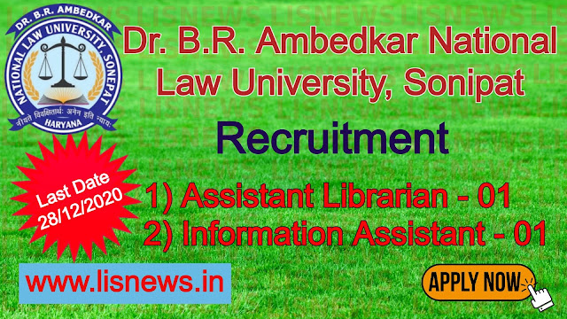 Assistant Librarian and Information Assistant at Dr. B.R. Ambedkar National Law University, Sonipat