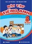 Bài tập tiếng Anh 8 Tập 2 - Mai Lan Hương, Hà Thanh Uyên (Bản Word)