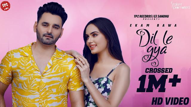Song  :  DIL LE GYA Song Lyrics Singer  :  Ekam Bawa & Himanshi Parashar Lyrics  :  Arjan Virk Music  :  Jassi X Director  :  Gurjeet Singh Bhangu & Honey Hans