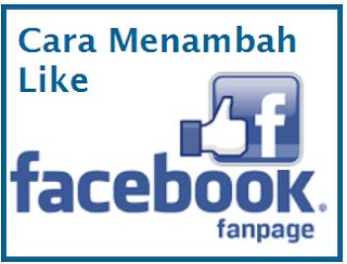 Cara Menambah Like Fanpage Facebook Secara Otomatis