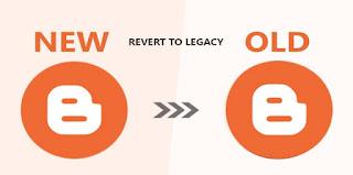 revert to legacy blogger, revert to legacy blogger meaning, how to revert to legacy blogger, what is revert to legacy blogger,
