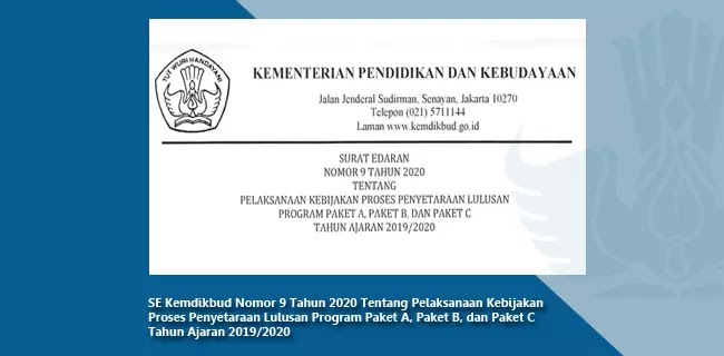 SE Kemdikbud Nomor 9 Tahun 2020 Tentang Pelaksanaan Kebijakan Proses Penyetaraan Lulusan Program Paket A, Paket B, dan Paket C Tahun Ajaran 2019/2020