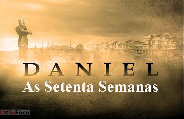 Quais São As Setenta Semanas De Daniel Profetizado Na Bíblia?