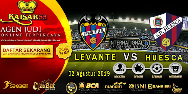 Prediksi Bola Terpercaya Liga Friendly Levante vs Huesca 2 Agustus 2019