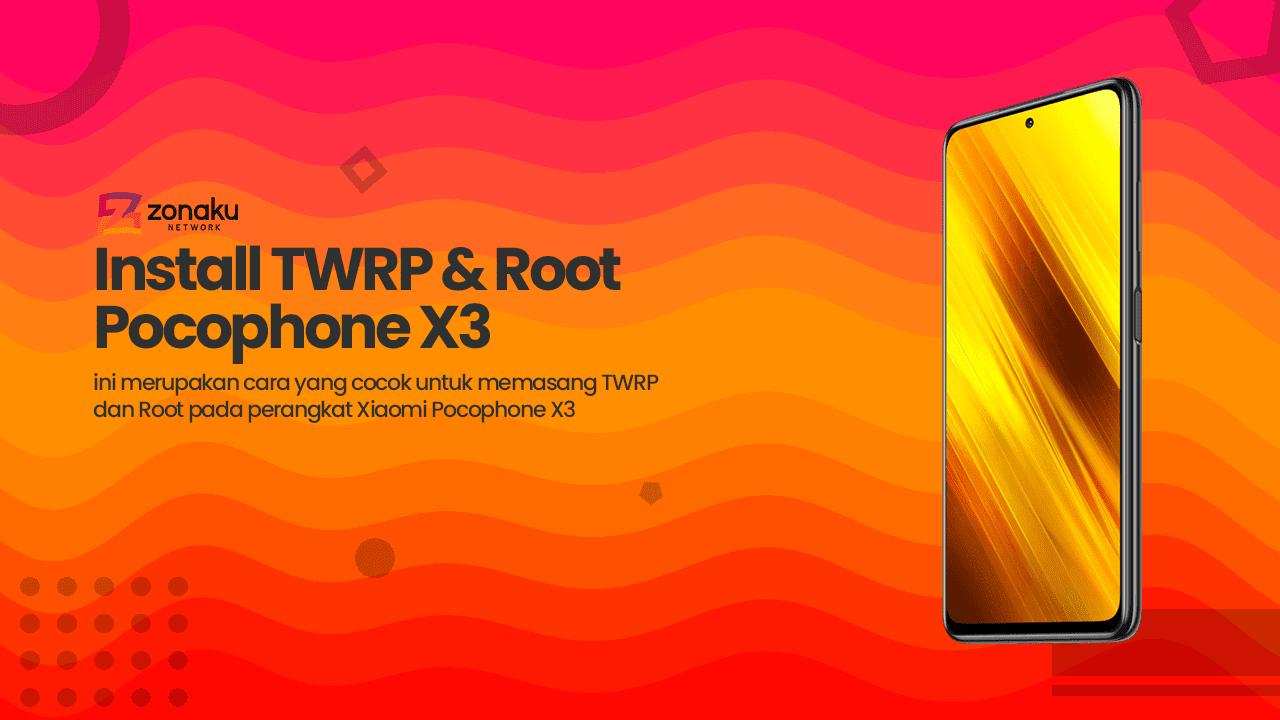 Cara Pasang TWRP dan Root Poco X3 [Surya]