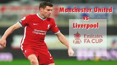 Piala FA : Manchester United Jamu Liverpool dan Channel TV yang Siarkan Pertandingan Ini