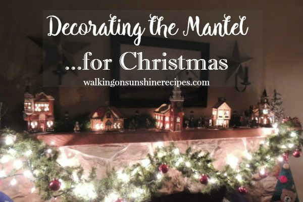Decorations and ideas to create a beautiful mantel display for your home this Christmas from Walking on Sunshine.