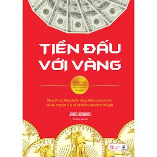 Tiền Đấu Với Vàng: Đồng Đô-La, Tiêu Chuẩn Vàng, Chứng Khoán Hóa Và Câu Chuyện Kì Lạ Về Hệ Thống Tài Chính Thế Giới ebook PDF-EPUB-AWZ3-PRC-MOBI