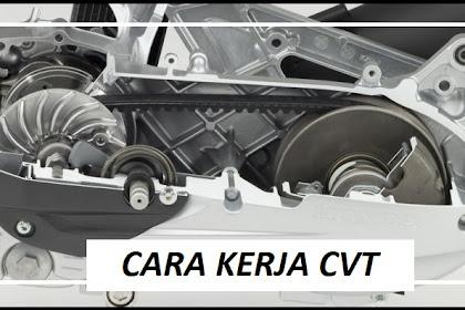 Cara Kerja CVT (Continously Variable Transmision) Motor Matic