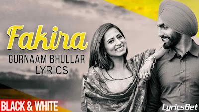 Fakira Lyrics - Gurnam Bhullar | Qismat (2018)