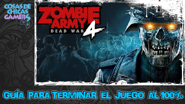 Guía Zombie Army 4 Dead War para completar el juego al 100%