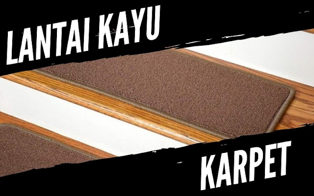 lantai kayu dan karpet