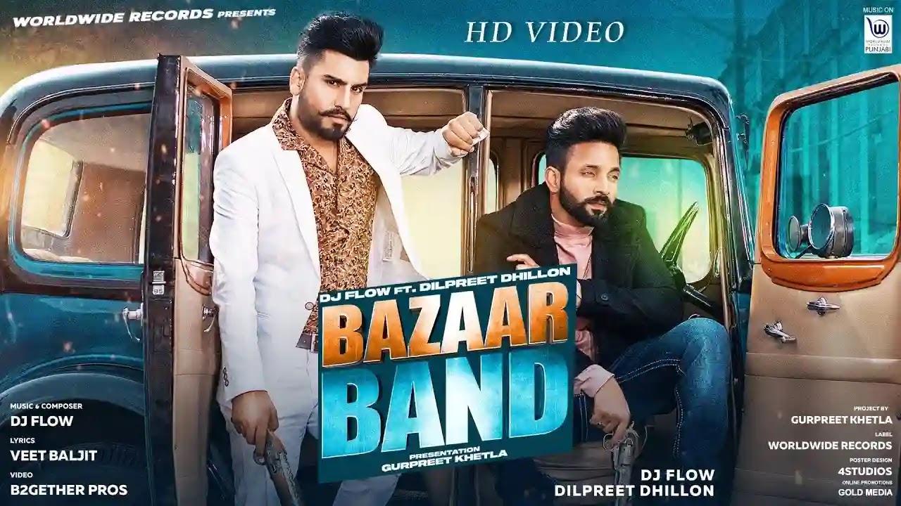 Bazaar Band Lyrics - DJ Flow, Dilpreet Dhillon