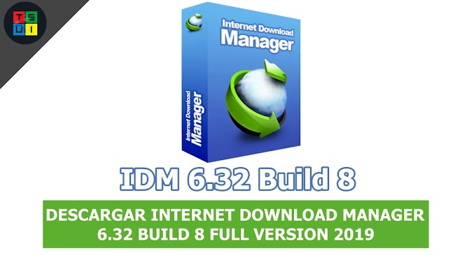 DESCARGAR INTERNET DOWNLOAD MANAGER 6.32 BUILD 8 FULL VERSION 2019