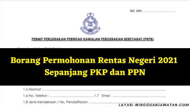 Borang Permohonan Rentas Negeri 2021 Sepanjang PKP dan PPN