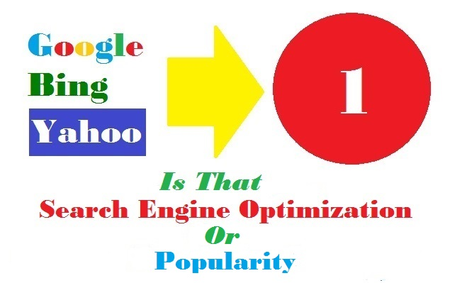 Search Engine Optimization or Popularity?