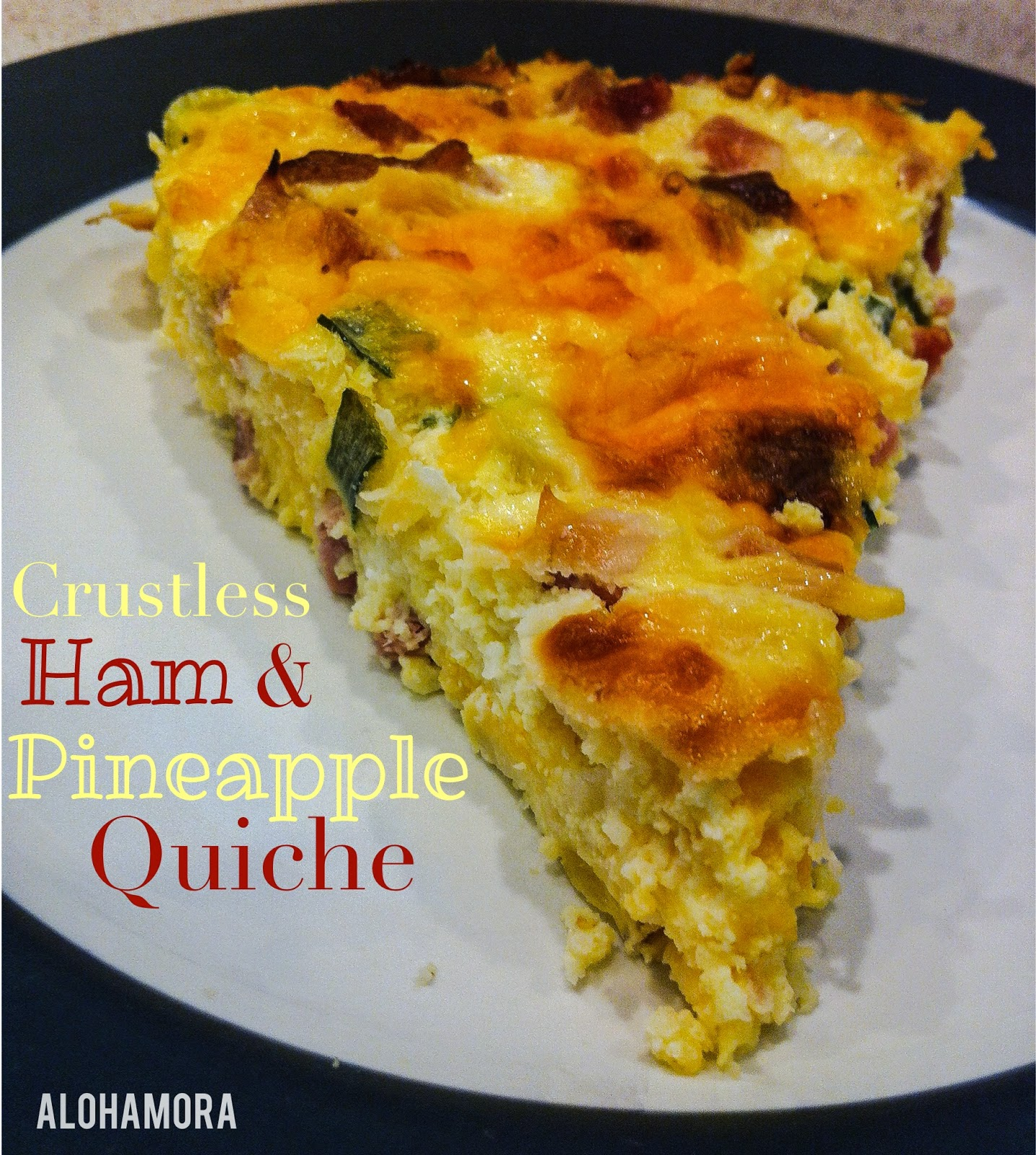 Gluten Free Ham and Pineapple Crustless Quiche.  Sweet and Salty and healthy goodness that is easy to make.  Alohamora Open a Book http://alohamoraopenabook.blogspot.com/