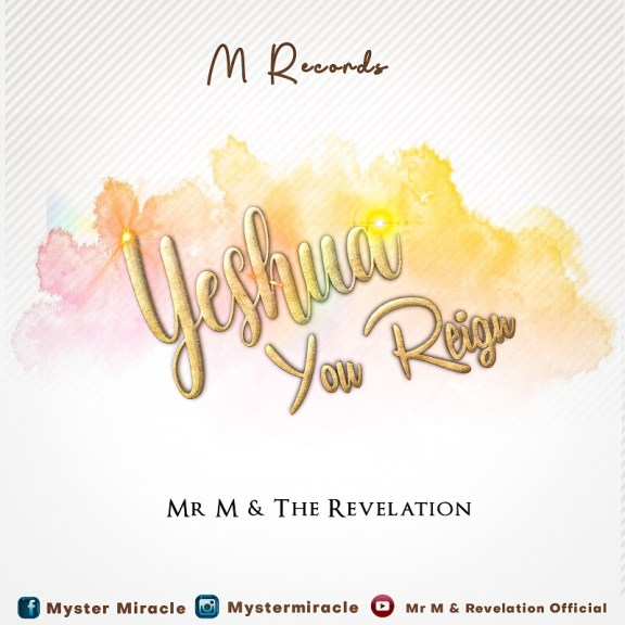 Audio And Video: Mr. M and Revelation – Yeshua You Reign
