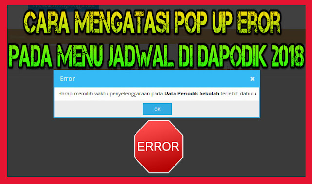 Cara Mengatasi POP UP Eror Pada Menu Jadwal di Dapodik 2018