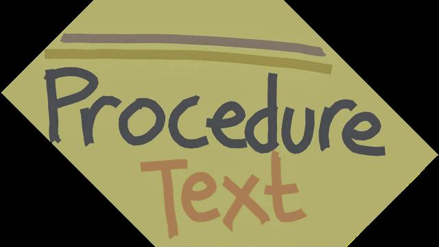 Pengertian Procedure Text : Jenis-Jenisnya, Generic Structure dan Contoh Soalnya
