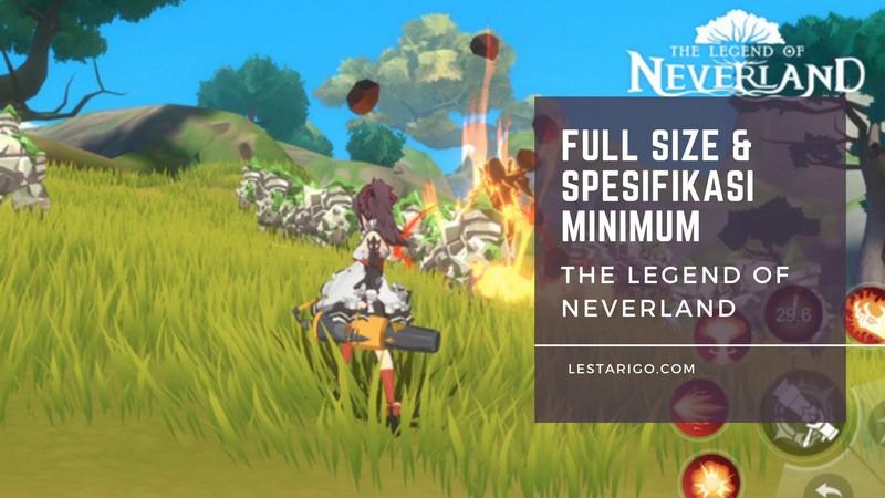 The Legend of Neverland Full Size dan Spesifikasi Minimumnya