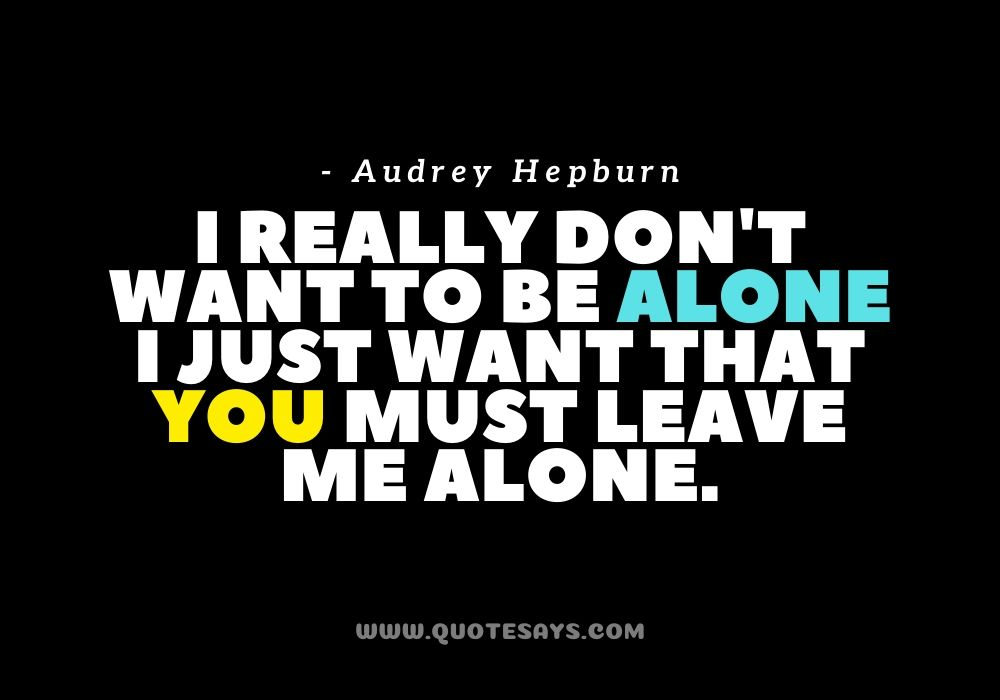 Quotes about being Alone and Strong, Quotes for being Alone and Strong