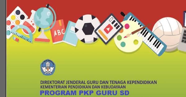Direktorat Pembinaan Guru Pendidikan Dasar Direktorat Jenderal Guru dan Tenaga Kependidik Kumpulan Modul/Materi PKP Guru SD 2019-2020 Berbasis Zonasi. PDF