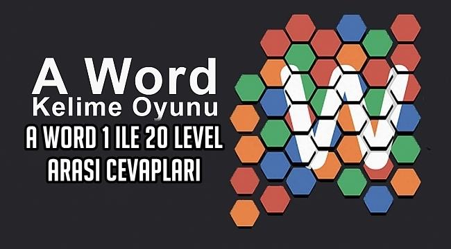 A Word 1 ile 20 Level Arasi Cevaplari