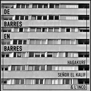 Hagakure, L'Inco & Senor El Kalif - De Barres En Barres (2016)