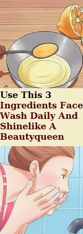 Use this 3 ingredient face wash daily and shine like a beauty queen