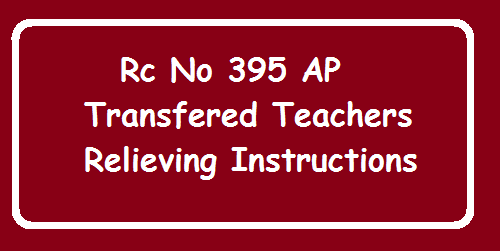 Relieving of teacher who were transferred during the Transfer Counseling held in 2015. Rc.No.395/Estt-III/2016, Dt.20.04.2016 AP transfer teachers Relieving Instructions2016/04/rc-no-395-ap-transferrd-teachers-releiving-instructions.html