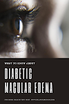 What to Know About Diabetic Macular Edema