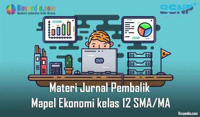 Materi Jurnal Pembalik Mapel Ekonomi kelas 12 SMA/MA