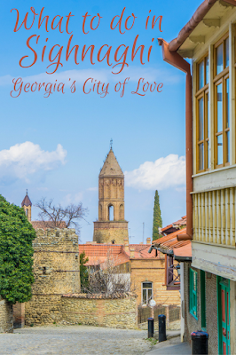 Travel the World: What to do in Sighnaghi, the city of love in Georgia (the country).