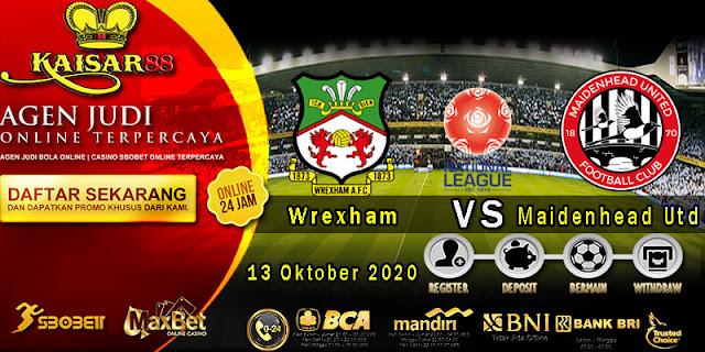 Prediksi Bola Terpercaya Liga National Wrexham vs Maidenhead United 13 October 2020